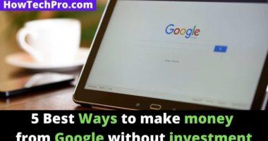 Ways to make money from google